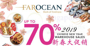 Far Ocean Chinese New Year up to 70% off warehouse sale from 19 Jan – 3 Feb 2019