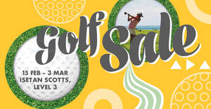 Isetan Golf fair at Shaw House from 15 Feb – 3 Mar 2019