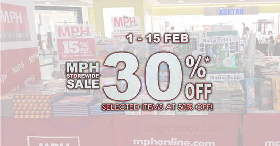 Featured image for MPH bookstores is offering 30% off storewide sale and 50% off selected items from 1 - 15 Feb 2019