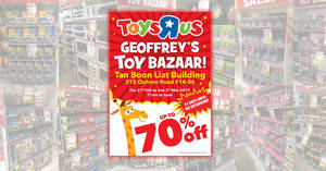 "Toys ""R"" Us Geoffrey's Toy Bazaar is BACK! Get deep deep discounts on toys of up to 70% from 21 Feb – 3 Mar 2019"