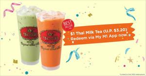 Cha Tra Mue: $1 Signature Thai Milk Tea (U.P. $3.20) for M1 customers at three outlets till 29 Mar 2019