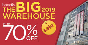 Home-Fix: Up to 70% OFF warehouse sale from 27 – 31 Mar 2019