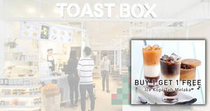 Toast Box: 1-for-1 Ice Kopi/Teh Melaka at ALL outlets till 31 Mar 2019