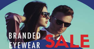 Better Vision Branded Eyewear Warehouse Sales – Up to 90% off from 25 – 28 Apr 2019