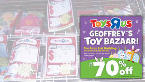 "Toys ""R"" Us Geoffrey's Toy Bazaar sale at Tan Boon Liat Building is returning from 17 – 21 April 2019"