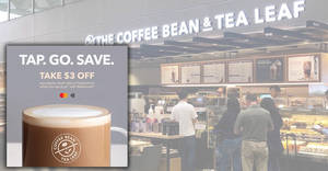 Coffee Bean & Tea Leaf is offering $3 off Café Latte or Cappuccino when you tap & go® using Mastercard till 31 May 2019