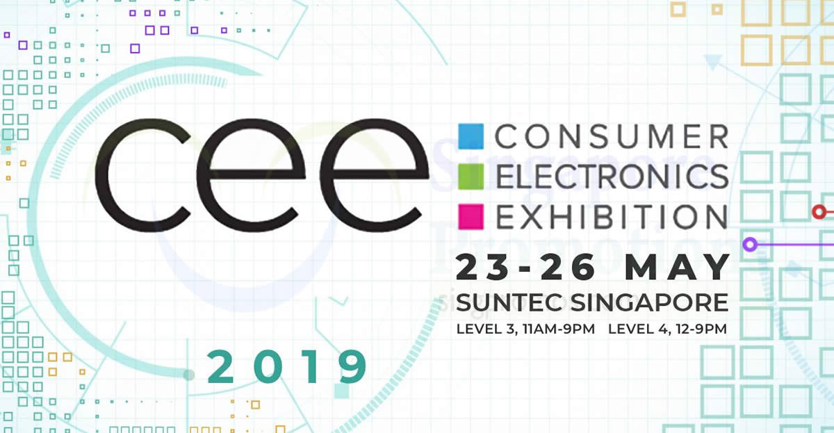Consumer Electronic Exhibition (CEE 2019) at Suntec from 23