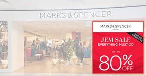 Marks and Spencer at Jem is closing down; Save up to 80% off at their Everything Must Go sale