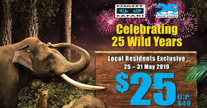 Night Safari $25 (U.P. $49) admission for local residents promotion from 25 – 31 May 2019