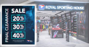 Royal Sporting House: Up to 40% off final clearance sale at selected stores from 14 May 2019