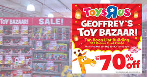 "Toys ""R"" Us Geoffrey's Toy Bazaar returns with discounts of up to 70% off from 16 – 20 May 2019"