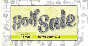 Isetan Golf fair at Shaw House from 19 July till 12 August 2019