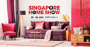 Singapore Home Show furnishing fair from 20 – 28 July 2019
