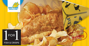 Big Fish Small Fish is offering 1 for 1 Fish & Crisps at three outlets till 30 September 2019
