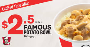 KFC Famous Potato Bowl is going for only $2.50 (U.P. $4.30) for a limited time from 14 August 2019