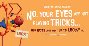 CIMB FastSaver Account now offers up to 1.80% p.a.! From 15 Sep 2019