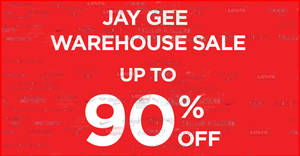 Jay Gee warehouse sale – up to 90% off with prices as low as $1 from 22 Nov – 1 Dec 2019
