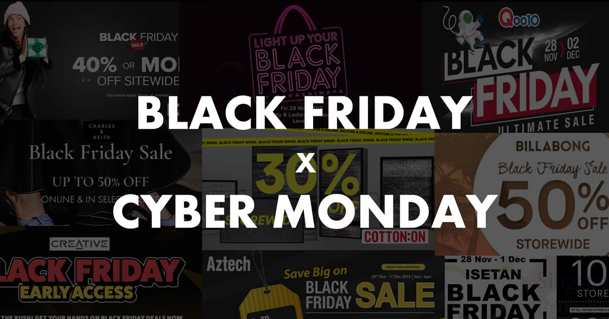 Updated 2 Dec 1 27pm Singapore 2019 Black Friday X Cyber Monday Hottest Sales Deals And Promotions