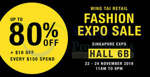 Wing Tai Retail Fashion Expo Sale is back again! From 22 – 24 Nov 2019