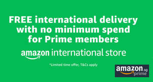 Free international shipping (No min spend) from Amazon International Store for Amazon.sg Prime members on eligible purchases till 29 Feb 2020