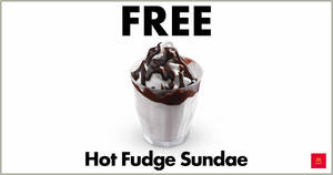 McDonald's: Free Hot Fudge Sundae with any purchase from 5 – 7 December 2019