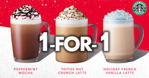Starbucks: Cardholders enjoy a 1-for-1 treat on Venti-sized Holiday French Vanilla Latte, Peppermint Mocha and Toffee Nut Crunch Latte (16 – 20 Dec 2019)
