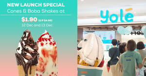 Yolé is offering their newly launched menu additions for only $1.90 (U.P. $4.90) till 13 December 2019