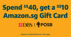Spend S$40 on Amazon.sg using your DBS/POSB card, and get S$10 Gift Card (Till 31 Jan)