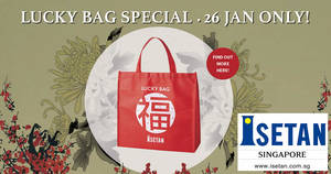 Isetan will be offering Lucky Bags from $38 (worth up to 5X the value) on 26 January 2020