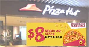 Pizza Hut is offering $8 regular pizzas (U.P. $19.20) till Saturday, 8 February 2020