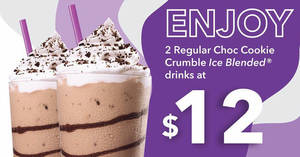 The Coffee Bean & Tea Leaf: $12 for two Choc Cookie Crumble Ice Blended® drinks for orders via Foodpanda (From 22 Feb)