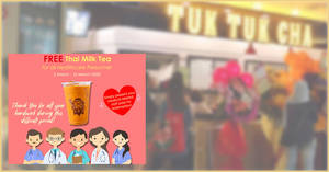 Tuk Tuk Cha is giving away free cups of Thai Milk Tea for all Healthcare Personnel from 2 March – 16 March 2020