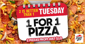 Pizza Hut: 1-for-1 pizzas* every Tuesday for delivery orders made online (From 24 March 2020)