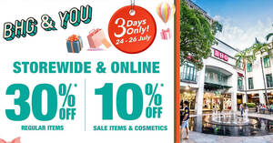 Featured image for BHG: 30% OFF reg-priced items & 10% OFF sale items/cosmetics from 24 – 26 July 2020
