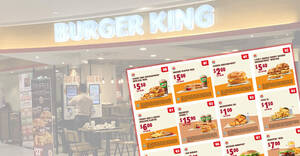 Burger King releases 20 new coupons that lets you enjoy awesome savings off BK meals and snacks till 13 September 2020