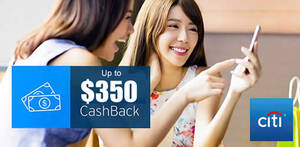 Citibank: Apply for selected credit cards & get free gifts such as up to $350 Cash Back & more! Apply by 14 July 2020