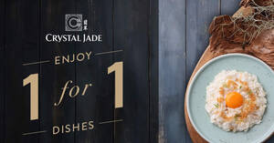 1-for-1 Dine-in Specials at Crystal Jade Hong Kong Kitchen, La Mian Xiao Long Bao and Crystal Jade GO till 31 Aug 2020