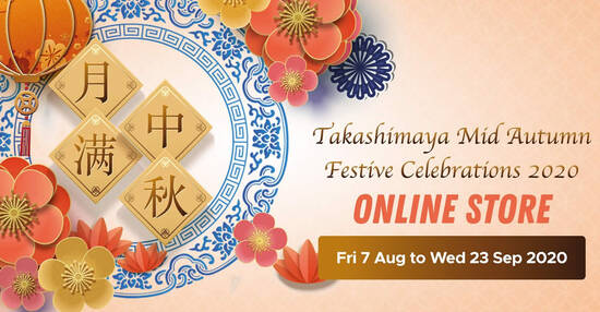 Featured image for Takashimaya Mid Autumn Festive Celebrations 2020 from 7 Aug to 23 Sep 2020