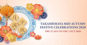 Takashimaya Mid-Autumn 2020 mooncake fair from 27 Aug – 1 Oct 2020