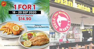 The Manhattan FISH MARKET 1-for-1 deal is back at selected outlets from 18 – 20 Sep 2020