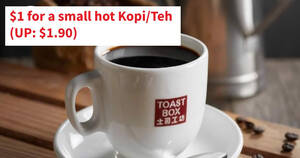 Toast Box: $1 for a small hot Kopi/Teh (U.P: $1.90) till 19 November 2020