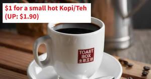 Toast Box: $1 for a small hot Kopi/Teh (U.P: $1.90) till 19 November 2020