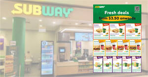 Subway releases new coupons you can use to enjoy deals from $3.50 valid till 7 Dec 2020