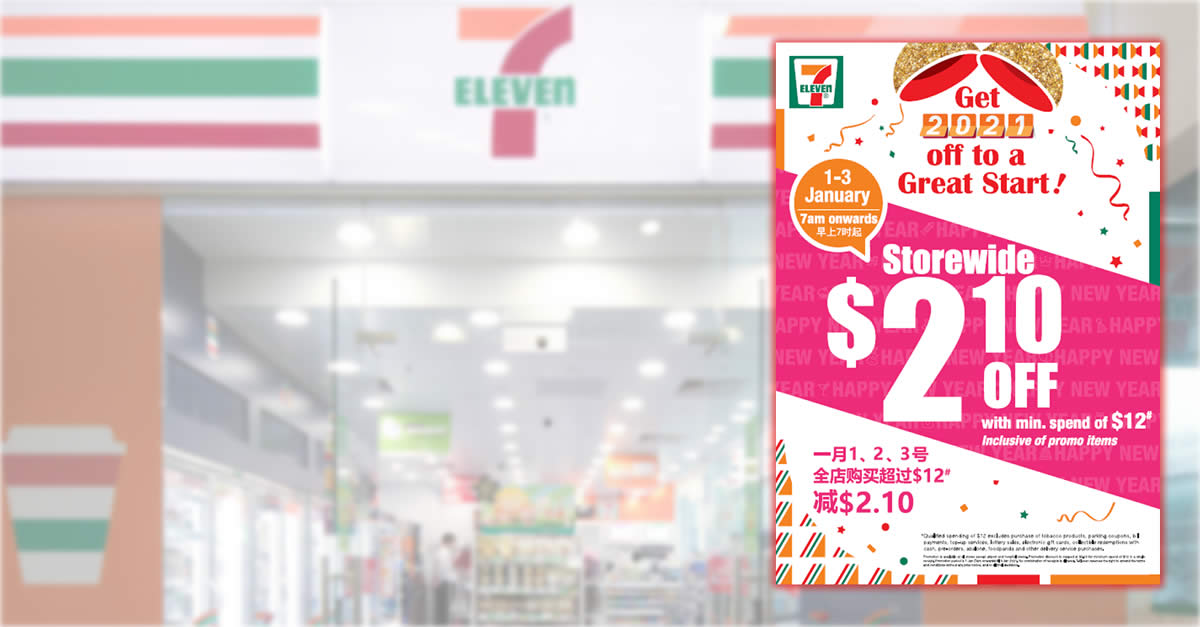 Featured image for 7-Eleven: Enjoy storewide $2.10 off with minimum spend of $12 from 1 - 3 Jan 2021