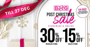 Featured image for BHG Post Christmas Sale: 30% OFF reg-priced items & 15% OFF sale items from 25 – 27 Dec 2020