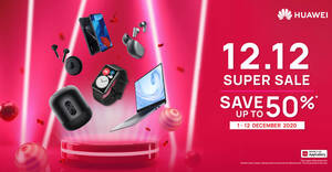 Huawei exclusive 12.12 and festive deals from 1 – 31 Dec 2020