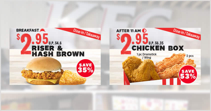 Featured image for KFC: $2.95 (U.P. $6.35) Chicken Box & $2.95 Riser & Hash Brown deal for dine-in and takeaway orders till 31 Dec 2020