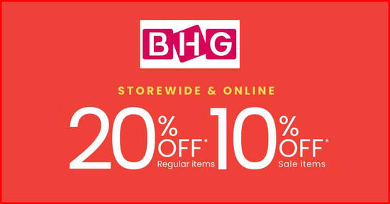 Featured image for BHG : 20% OFF reg-priced items & 10% OFF sale items from 29 - 31 Jan 2021
