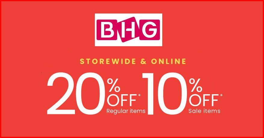 Featured image for BHG: Save 20% OFF reg-priced items & 10% OFF sale items from 30 Apr - 2 May 2021