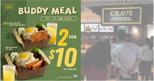 CRAVE is offering a buddy meal deal at $10 (usual $16.40) from 15 – 21 Jan 2021